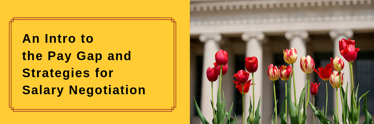 """Maroon and gold tulips in the foreground with Northrop Hall in the background. Text reads """"An intro to the pay gap and strategies for salary negotiation"""""""